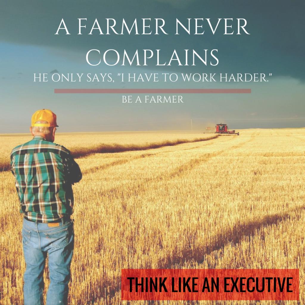 A FARMER NEVER COMPLAINS